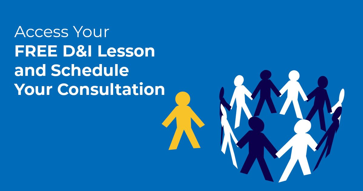 Access Your FREE D&I Lesson and Schedule Your Consultation