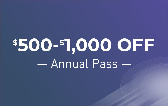 Save $500-$1,000 OFF Annual Pass**
