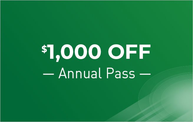 Save $1,000 OFF Annual Pass**