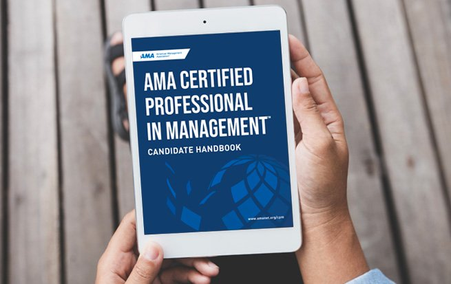 AMA Certified Professional in Management™ Candidate Handbook