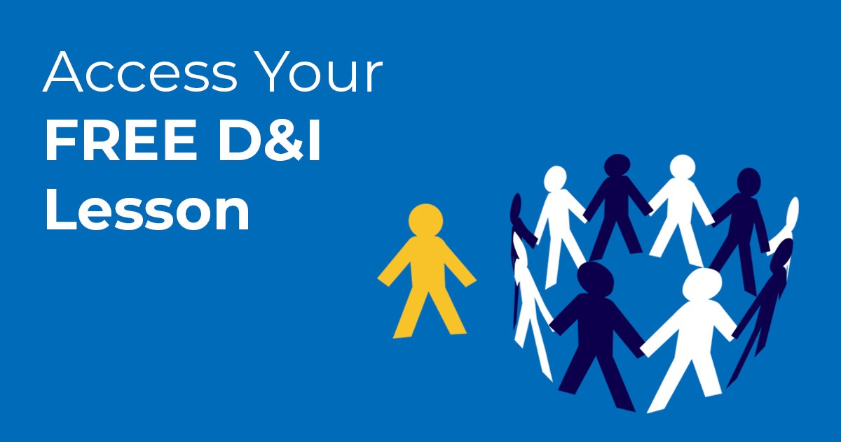 Access Your FREE D&I Lesson